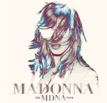 The MDNA Tour - Tour by Madonna.  Associated album: MDNA.  Started May 31, 2012 and ended December 22, 2012.