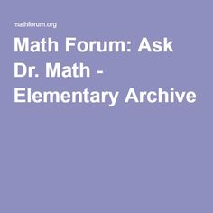 Math Forum: Ask Dr. Math - Elementary Archive