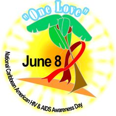 Friday, June 8, is National Caribbean-American HIV/AIDS Awareness Day, the seventh annual observance to promote HIV awareness, education and testing throughout these communities.
