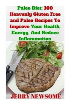Paleo Diet: Over 100 Heavenly Gluten Free and Paleo Recipes To Improve Your Health, Energy, And Reduce Inflammation (Paleo cookbook, Gluten-free, quick paleo meals cookbook, quick gluten free meals) *** Details can be found by clicking on the image.
