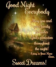 Night prayer and blessings Good Night Everybody, Good Night Friends, Good Night Wishes, Good Night Sweet Dreams, Good Night Family, Good Night Thoughts, Good Night Image, Good Morning Good Night, Good Morning Quotes