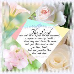 ~ Psalm 9:9-10 KJV ~