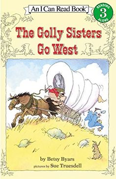 The Golly Sisters Go West (I Can Read Level 3) by Betsy Byars http://www.amazon.com/dp/0064441326/ref=cm_sw_r_pi_dp_HCwJwb11Y24RA