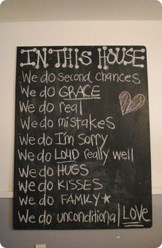 Family motto chalkboard- usually I see giant signs that someone else creates and you can post on your wall; I love the idea of a chalk board with a personalized family motto! And it's cheaper! Bliss,Craft,For the Hom Homemade Chalkboard Paint, Diy Chalkboard, Chalkboard Quotes, Family Motto, Family Rules, Apt Ideas, House Ideas, Just Dream, Beautiful Dream