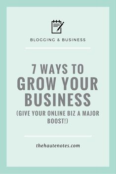 7 Ways To Grow You Business - The Haute Notes