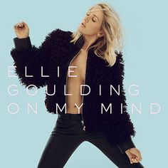 John's Music World: Song of the Day - On My Mind - Ellie Goulding