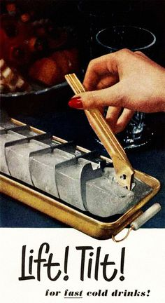 Remember wanting a cold drink and finding the tray empty or half frozen.:(