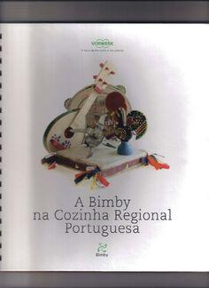Livro Bimby Cozinha Regional Portuguesa Fantástico!! De fazer água na boca : )