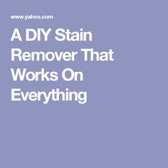 A DIY Stain Remover That Works On Everything