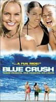 Blue Crush (2002) with Kate Bosworth, Matthew Davis and Michelle Rodriguez