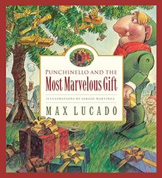Punchinello and the Most Marvelous Gift (Volume 5) (Max Lucado's Wemmicks, Volume 5) by Max Lucado