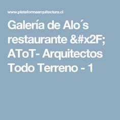Galería de Alo´s restaurante / AToT- Arquitectos Todo Terreno - 1