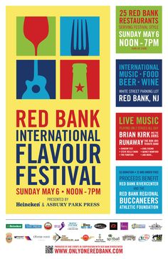 Red Bank International Flavour Festival presented by Heineken and The Asbury Park Press. In Red Bank Sunday, May 6th, Noon - 7 PM. Continuous music on two stages, vendors, Red Bank restaurants and more. Proceeds benefit Red Bank Regional Buccaneers Athletic Foundation and RiverCenter. More info at www.onlyoneredbank.com.