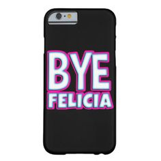 Bye Felicia phone case Barely There iPhone 6 Case