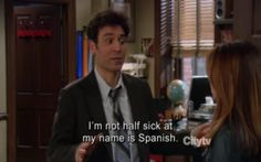 "When Ted wasn't great at Spanish. | 26 Times ""How I Met Your Mother"" Made You Laugh Uncontrollably"