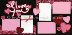 I Love You Scrapbook Page Kit [iloveyou13] - $4.79 :: Lotts To Scrap About - Your Online Source for Scrapbook Page Kits!