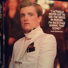 """I actually never got to see the dress in person. Im backstage during that scene!"" - Josh Hutcherson / oh poor josh i cannot believe you didnt see the dress you were there!!!"