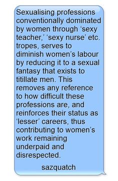 Sexualising professions conventionally dominated by women...