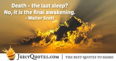 """""""Death – the last sleep? No, it is the final awakening. Afterlife Quotes, Daily Quotes, Best Quotes, Paradise Quotes, Dog Heaven Quotes, Beautiful Love Pictures, Jokes Quotes, Quotes About God, Toolbox"""