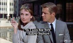 """Oh, I love New York"" -Audrey Hepburn"
