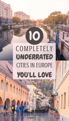 10 complete unique, beautiful and often underrated cities in Europe you'll fall in love with!