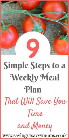 9 simple steps to a weekly meal plan that will save you time and money with a free meal plan by Laura at Savings 4 Savvy Mums.