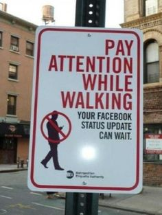 And if you don't pay attention, we'll all just laugh as you run headfirst into a street sign.