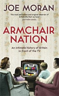 Book Review: Armchair Nation: An Intimate History of Britain in front of the TV | LSE Review of Books