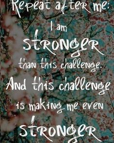 Repeat after me: I am stronger than this challenge. And this challenge is making me even stronger. #writeabook