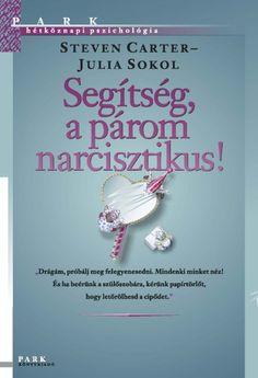 Steven Carter - Julia Sokol - Segítség, a párom narcisztikus! Stevia, Motivation, Quotes, Books, Google, Products, Quotations, Libros, Book