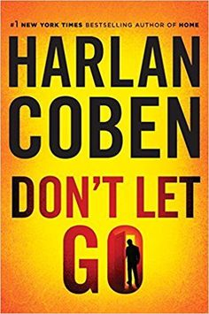 book on all the best seller lists: don't let go by harlan coben. read.