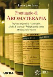 Prontuario di aromaterapia libro di Luca Fortuna Urra Edizioni http://www.librisalus.it/libri/prontuario_di_aromaterapia.php?pn=178