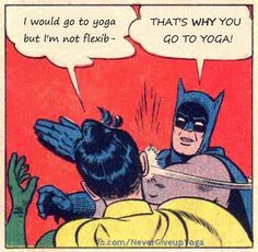 "#Batman #Yoga #photo ""allow yourself to be a beginner. noone starts off being excellent"" facebook.com/NeverGiveupYoga"