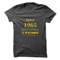 Made in 1965 - 50 Years of Being Awesome T Shirts, Hoodies. Check price ==► https://www.sunfrog.com/Birth-Years/Made-in-1965--60-Years-of-Being-Awesome.html?41382 $19