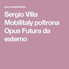 Sergio Villa Mobilitaly poltrona Opus Futura da esterno