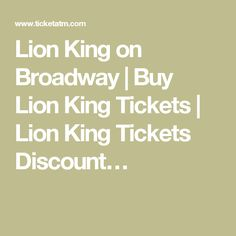 Lion King on Broadway | Buy Lion King Tickets | Lion King Tickets Discount…