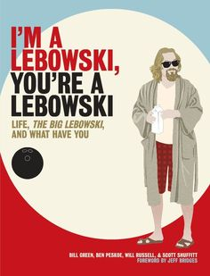I'm a Lebowski, You're a Lebowski book cover - Read the Quotes Yes 'I'm a Lebowski...' review here: http://quotesyes.com/2013/10/18/im-a-lebowski-youre-a-lebowski-book-review/