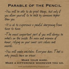 Parable of the Pencil.  Great FHE or lesson idea.