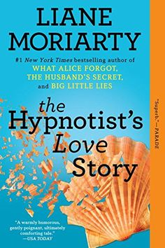 The Hypnotist's Love Story: A Novel by Liane Moriarty http://www.amazon.com/dp/0425260933/ref=cm_sw_r_pi_dp_0rmavb0FB664Y
