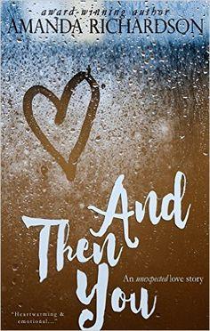 And Then You: A Novel - Kindle edition by Amanda Richardson. Literature & Fiction Kindle eBooks @ Amazon.com.