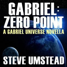 Amazon.com: Gabriel: Zero Point: The FREE Prequel Novella: Evan Gabriel Trilogy (Audible Audio Edition): Steve Umstead, Ray Chase, Podium Publishing: Books