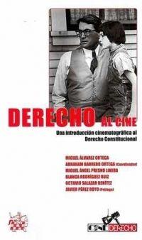 Derecho al cine : una introducción cinematográfica al derecho constitucional / coordinador Abraham Barrero Ortega ; autores, Miguel Álvarez Ortega [y otros] ; prólogo, Javier Pérez Royo