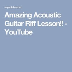 Amazing Acoustic Guitar Riff Lesson!! - YouTube