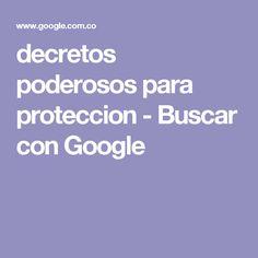 decretos poderosos para proteccion - Buscar con Google