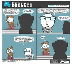 Welcome to DroneCo, episode 4: What are the most ridiculous office perks you've heard? We're sure the tech industry has some the top contenders! #DronceCoComic