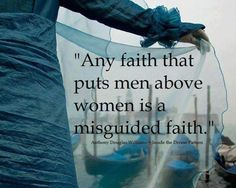 """Any faith that puts men above women is."" Think of another word for ""misguided"" Guter Rat, Religion, Thing 1, Pro Choice, Patriarchy, Atheism, In This World, Wise Words, At Least"