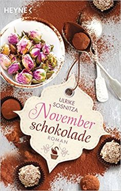 Novemberschokolade: Roman: Amazon.de: Ulrike Sosnitza: Bücher