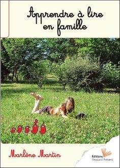 Coup de coeur livre: Apprendre à lire en famille de Marlène Martin. A avoir dans sa bibliothèque pour l'instruction en famille.