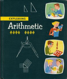 Exploring Arithmetic, 1957. Love the guy with the rocket. More @newhousebooks and http://newhousebooks.tumblr.com