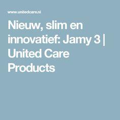 Nieuw, slim en innovatief: Jamy 3   United Care Products